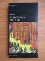 Anticariat: Georges Duby - Arta si societatea 980-1420 (volumul 2)