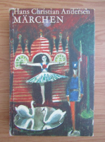 Anticariat: Hans Christian Andersen - Marchen