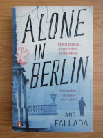 Anticariat: Hans Fallada - Alone in Berlin