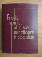 Anticariat: Honorina Cazacu - Profilul spiritual al clasei muncitoare in socialism