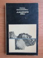 Anticariat: Ioana Diaconescu - Jumatate Zeu