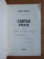 Irina Nechit - Cartea rece (cu autograful si dedicatia autoarei pentru Balogh Jozsef)