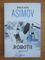 Isaac Asimov - Robotii. Soarele gol