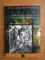 Lazar Puhalo - Caile ortodoxiei contemporane