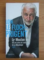 Loik Le Floch-Prigent - Le mouton noir