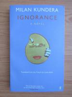 Anticariat: Milan Kundera - Ignorance