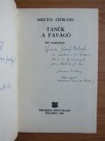 Mircea Ciobanu - Tanuk a favago (cu autograful si dedicatia autorului pentru Balogh Jozsef)
