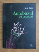 Nora Iuga - Autobuzul cu cocosati