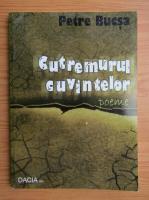 Anticariat: Petre Bucsa - Cutremurul cuvintelor. Poeme