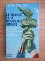 Anticariat: Pierre Salinger - La France et le nouveau monde