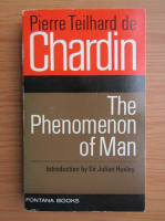 Pierre Teilhard de Chardin - The phenomenon of man