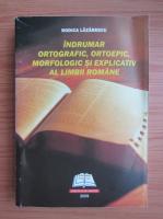 Anticariat: Rodica Lazarescu - Indrumar ortografic, ortoepic, morfologic si explicativ al limbii romane