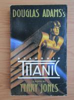 Anticariat: Terry Jones - Douglas Adams's. Starship titanic