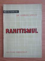 Viorica Vasiliu - Rahitismul