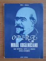 Virgil I. Ionescu - Opera lui Mihail Kogalniceanu sub raportul faptei si gandirii social-economic