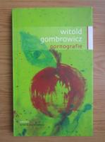 Witold Gombrowicz - Pornografie