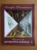 Zamfir Dumitrescu - Caiete de perspectiva artistica (volumul 1)