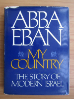 Abba Eban - My country. The story of modern Israel
