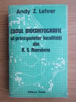 Andy Z. Lehrer - Codul biocartografic al principalelor localotati din R. S. Romania
