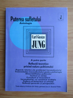 Anticariat: Carl Gustav Jung - Puterea sufletului antologie, volumul 4. Reflectii teoretice privind natura psihismului