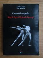 Anticariat: Catalin Caracas - Consemnari coregrafice. Baletul Operei Nationale Bucuresti