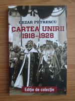 Anticariat: Cezar Petrescu - Cartea unirii 1918-1928