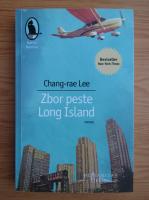 Anticariat: Chang-rae Lee - Zbor peste Long Island