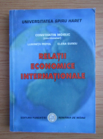Anticariat: Constantin Moisuc - Relatii economice internationale