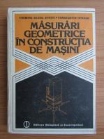 Anticariat: Cosmina Elena Stetiu - Masurari geometrice in constructia de masini