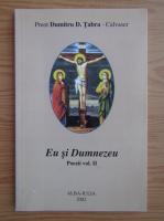 Anticariat: Dumitru D. Tabra - Eu si Dumnezeu. Poezii (volumul 2)