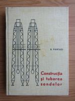 Dumitru Pantazi - Constructia si tubarea sondelor