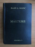 Ellen G. White - Marturii pentru comunitate (volumul 5)