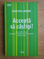 Anticariat: Hugh Willbourn - Accepta sa castigi!