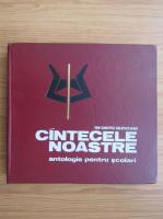 Anticariat: Ion Dumitru Creveniceanu - Cantecele noastre. Antologie pentru scolari