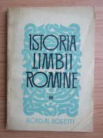 Anticariat: Istoria limbii romane (volumul 3)