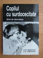 Anticariat: J. M. McInnes - Copilul cu surdocecitate. Ghid de dezvoltare