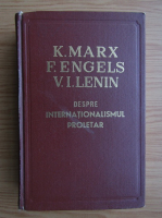 Anticariat: Karl Marx, Friedrich Engels, Vladimir Ilici Lenin - Despre internationalismul proletar
