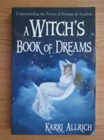Anticariat: Karri Allrich - A witch's book of dreams