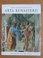 Liana Castelfranchi Vegas - Arta renasterii. Secolul al XV-lea