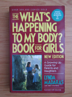Anticariat: Lynda Madaras - The what's happening to my body? Book for girls