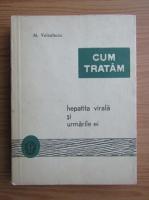 Anticariat: Marin Voiculescu - Cum tratam hepatita virala si urmarile ei