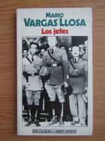 Mario Vargas Llosa - Los jefes