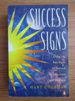 Anticariat: Mary Coleman - Success signs. Using the Sun signs to succeed in life, love and business
