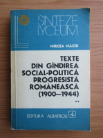 Anticariat: Mircea Maciu - Texte din gandirea social politica progresista romaneasca, 1900-1944 (volumul 2)