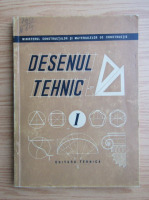 Nicolae Nicolescu - Desenul tehnic, volumul 1. Desenul geometric