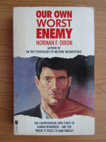 Anticariat: Norman F. Dixon - Our own worst enemy