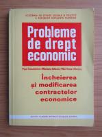 Anticariat: Paul Cosmovici, Marilena Uliescu - Probleme de drept economic. Incheierea si modificarea contractelor economice