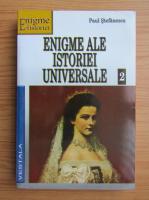 Anticariat: Paul Stefanescu - Enigmele istoriei universale (volumul 2)