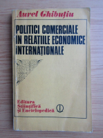 Anticariat: Politici comerciale in relatiile economice internationale