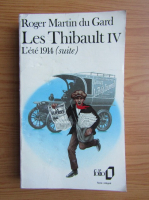 Anticariat: Roger Martin du Gard - Les Thibault (volumul 4)